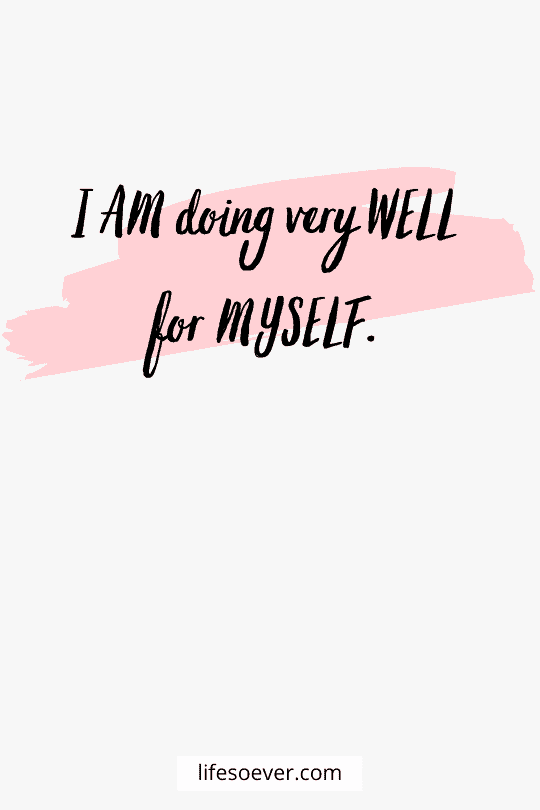 I am doing very well for myself