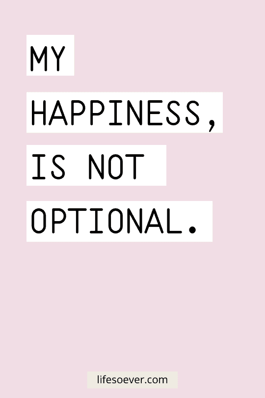 My happiness is not optional.