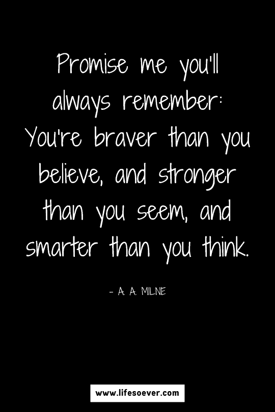 Inspirational quote about strength and bravery when faced with difficult challenges in life