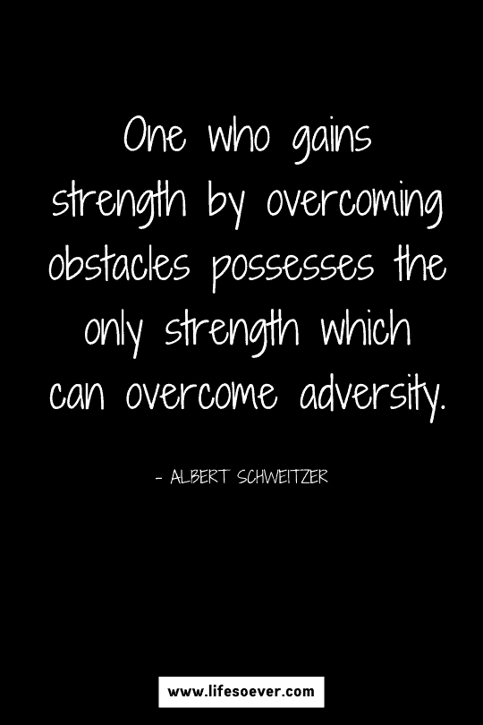 Quote about strength and overcoming adversity