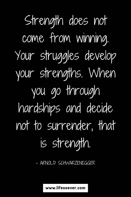 Motivational quote about developing strength through hard times