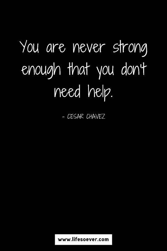 inspiring quote about strength and asking for help