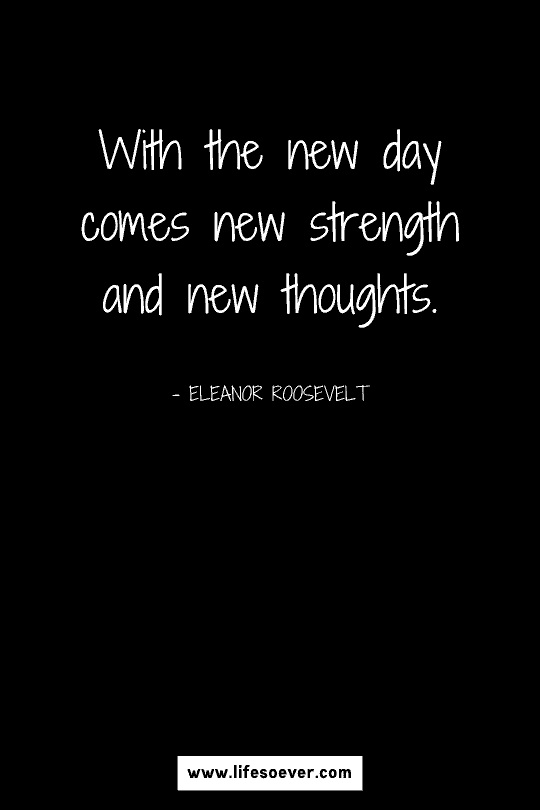 Inspirational quote about strength and encouragement to face the day