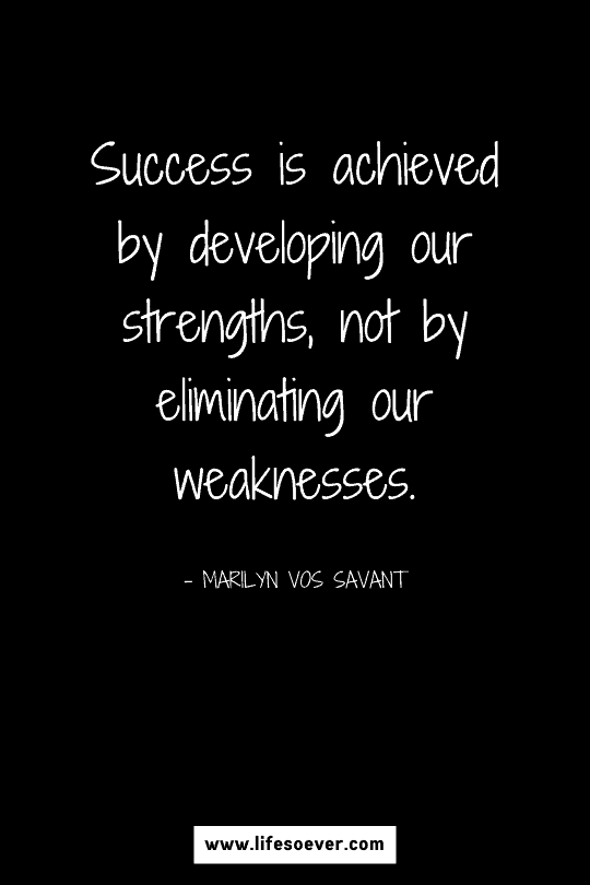 Inspirational quote about capitalizing on your strengths and recognizing your weaknesses