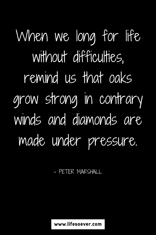 Inspirational quote about strength and courage through difficult times in life