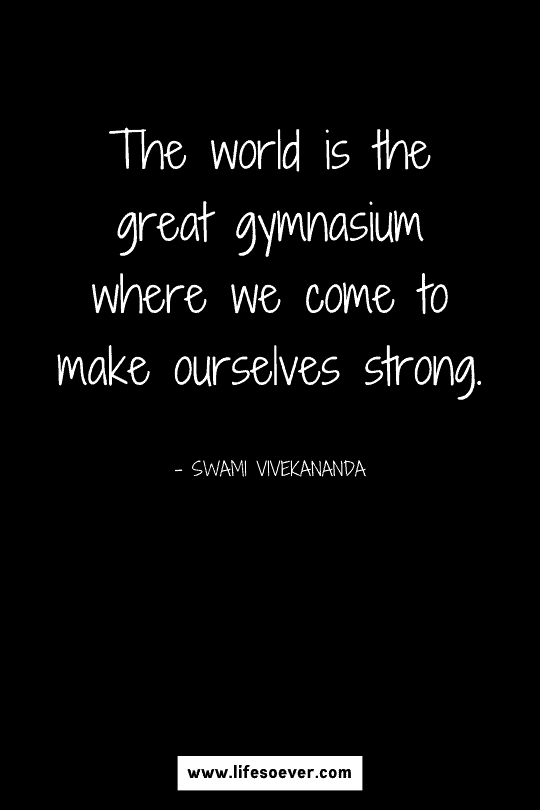 Inspirational quote about developing strength to go through life