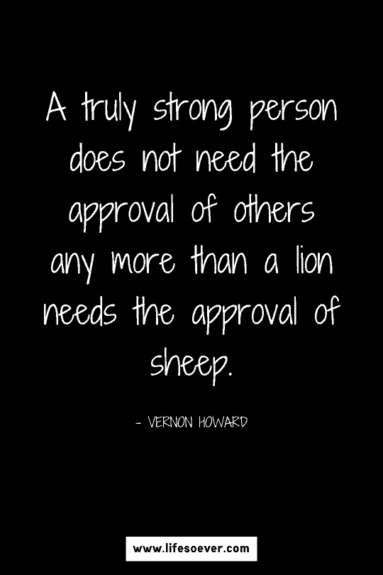 Inspiring quote about seeking validation and needing anyone's approval